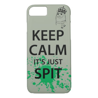 Keep Calm, It's Just Spit iPhone 7 Case