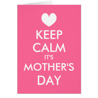 Keep Calm It's Mother's Day Greeting Card for mom
