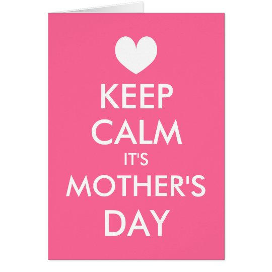 Keep Calm It's Mother's Day Greeting Card for mum