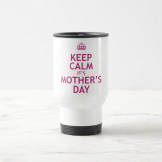 Keep Calm it's Mother's Day Mugs