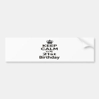 Keep Calm It's My 21st Birthday Bumper Sticker