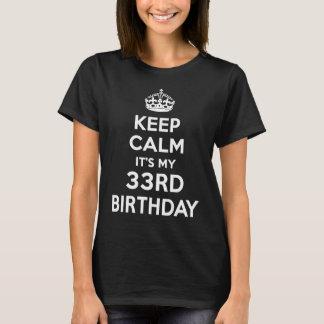 Keep Calm It's My 33rd Birthday T-Shirt