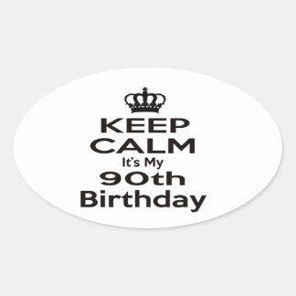 Keep Calm It's My 90th Birthday Oval Sticker