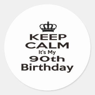 Keep Calm It's My 90th Birthday Round Sticker