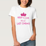 Keep Calm It's My Last Chemo T Shirt Name on Back