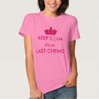 "Keep Calm It's My Last Chemo T Shirt ""Survivor"""