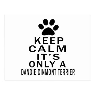 Keep Calm Its Only A Dandie Dinmont Terrier Postcard