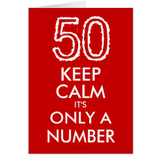 Keep calm it's only a number 50th Birthday card