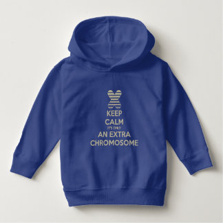 Keep calm it's only an extra chromosome hoodie