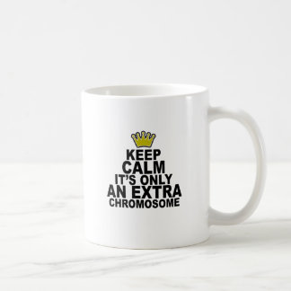 Keep calm it's only an extra chromosome Shirts.png Coffee Mug