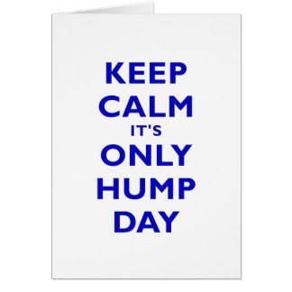 Keep Calm its Only Hump Day Card