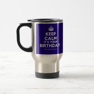 Keep Calm It's Your Birthday Coffee Mugs