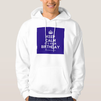 Keep Calm It's Your Birthday Hoody