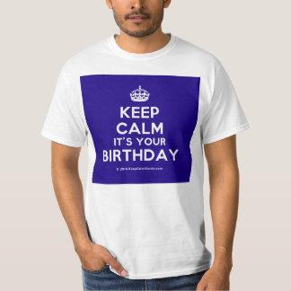Keep Calm It's Your Birthday Tee Shirts