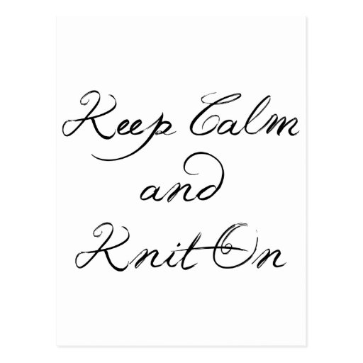 Keep Calm Knit On Post Card