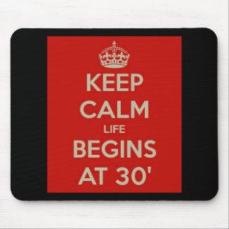 Keep calm life begins at 30 mouse pad