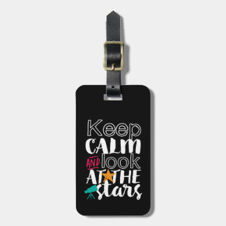 Keep Calm Look At Stars Funny Astronomy Space Geek Luggage Tag