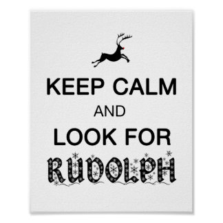 Keep Calm, Look for Rudolph print