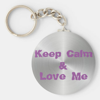 "Keep Calm  & Love Me 2.25"" Basic Button Keychain"