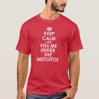 Keep Calm- Mistletoe T-Shirt