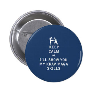 Keep Calm or i'll Show You My Krav Maga Skills Buttons