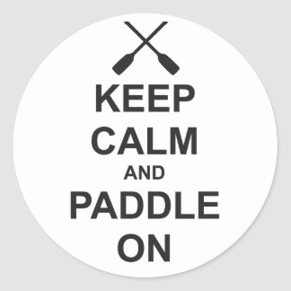 Keep Calm & Paddle On Round Sticker