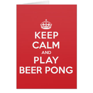Keep Calm Play Beer Pong Greeting Note Card