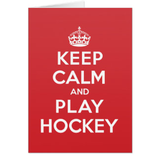 Keep Calm Play Hockey Greeting Note Card