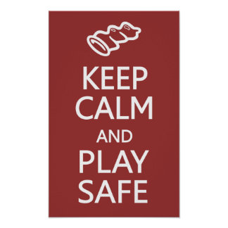 Keep Calm & Play Safe custom poster
