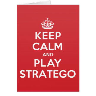 Keep Calm Play Stratego Greeting Note Card