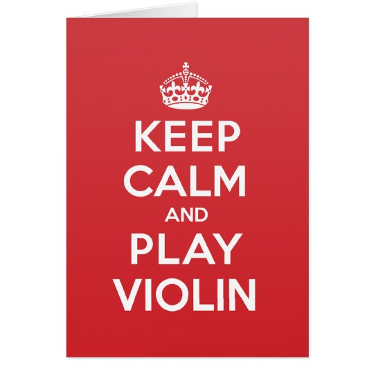 Keep Calm Play Violin Greeting Note Card