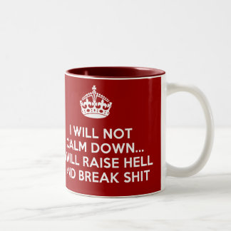 Keep Calm Raise Hell and Break Stuff Two-Tone Mug