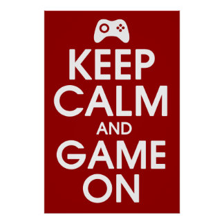 Keep Calm (redwhite) and Game On Poster