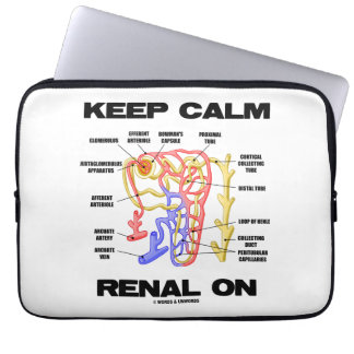 Keep Calm Renal On (Kidney Nephron) Laptop Sleeve