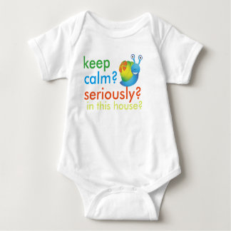 keep calm seriously in this house baby bodysuit