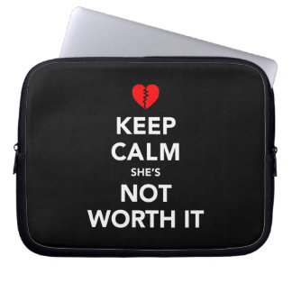 Keep Calm She's Not Worth It Laptop Sleeve