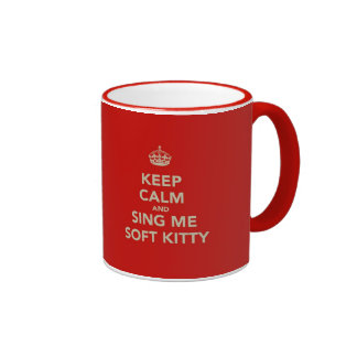 Keep Calm Sing me Soft Kitty Mugs