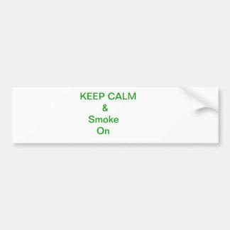 Keep Calm & Smoke On Bumper Sticker