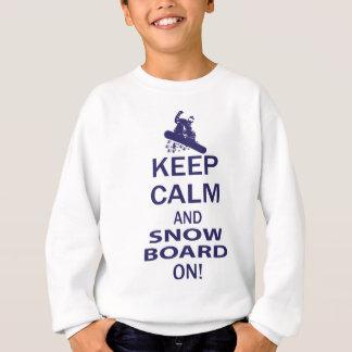 KEEP-CALM-SNOW-BOARD ON SWEATSHIRT