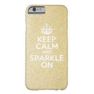 Keep Calm & Sparkle On Barely There iPhone 6 Case