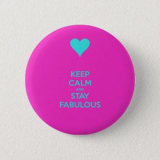 Keep Calm & Stay Fabulous 6 Cm Round Badge