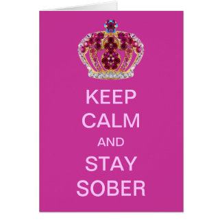 Keep Calm & Stay Sober Pink Crown Card