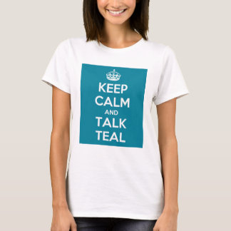 Keep Calm Talking Teal Lady PartsTV T-Shirt