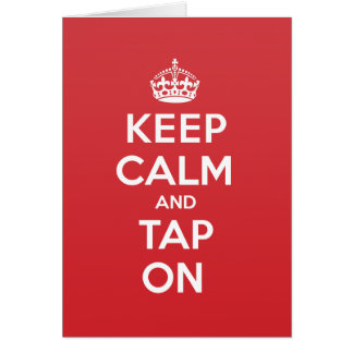 Keep Calm Tap Greeting Note Card