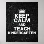 Keep Calm Teach Kindergarten Classroom Poster