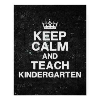 Keep Calm Teach Kindergarten Classroom Poster