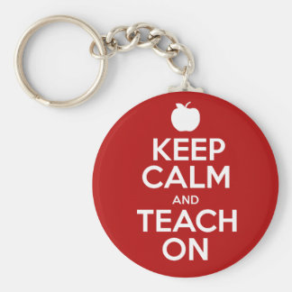 Keep Calm & Teach On Key Ring