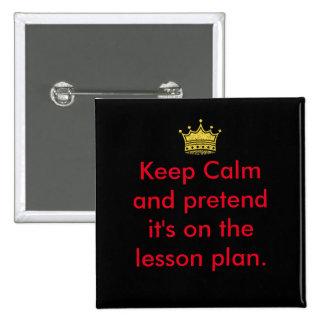 Keep Calm Teachers! 15 Cm Square Badge