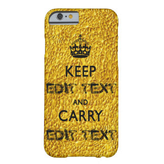 KEEP CALM TEMPLATE CUSTOMIZE GOLD BEST SELLER BARELY THERE iPhone 6 CASE