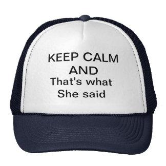 KEEP CALM thats what she said Cap
